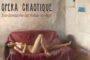 Opera Chaotique: «Στων Διακαμένων σας Χειλιών την άκρη»