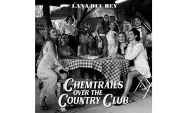 """Νέο single με τίτλο """"Chemtrails Over The Country Club"""" που πρέπει να ακούσεις από την Lana Del Rey"""