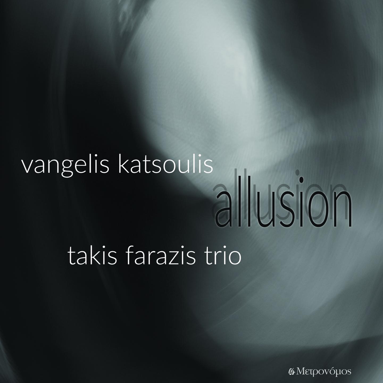 Νέο album: Allussion- Vangelis Katsoulis & Takis Farazis Trio