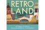 """Κυκλοφόρησε από τις Εκδόσεις Λέμβος το πρωτότυπο δοκίμιο """"Retroland: Ιστορικός τουρισμός και η αναζήτηση για το αυθεντικό"""""""