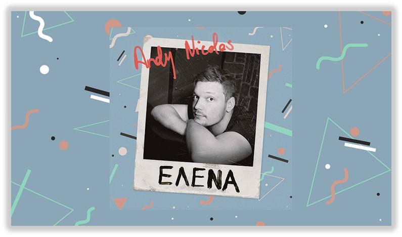 Ο Andy Nicolas επιστρέφει με το καινούργιο του single με τίτλο «ΕΛΕΝΑ»!